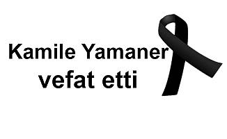 Kamile Yamaner vefat etti