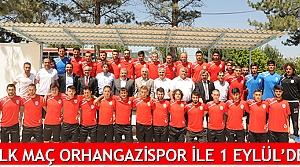 İlk maç Orhangazispor ile 1 Eylül'de