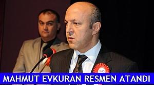 Mahmut Evkuran resmen atandı