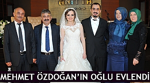 Mehmet Özdoğan'ın oğlu evlendi
