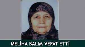 Meliha Balım vefat etti