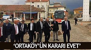 'Ortaköy'ün kararı evet'