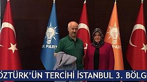 Öztürk'ün tercihi İstanbul 3. Bölge