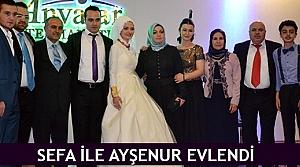 Sefa ile Ayşenur evlendi