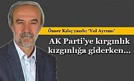 AK Partiye kırgınlık kızgınlığa giderken…