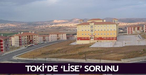 TOKİ'de 'LİSE' sorunu