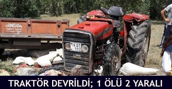 traktör devrildi; 1 ölü 2 yaralı