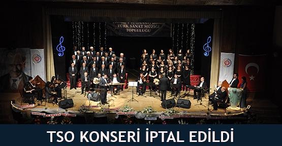 TSO Konseri iptal edildi