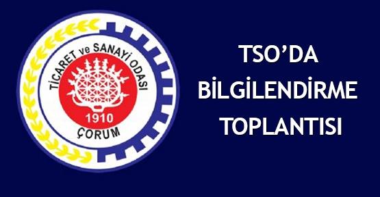 TSO'da bilgilendirme toplantısı