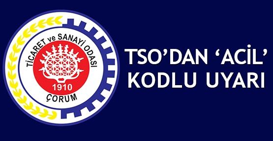 TSO'dan 'ACİL' kodlu uyarı