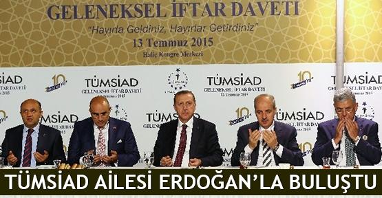 TÜMSİAD ailesi Erdoğan'la buluştu