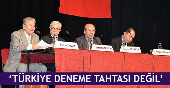 'Türkiye deneme tahtası değil'
