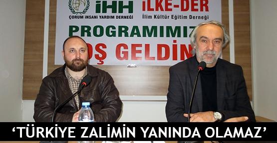 'Türkiye zalimin yanında olamaz'