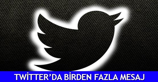 Twitter'da birden fazla mesaj