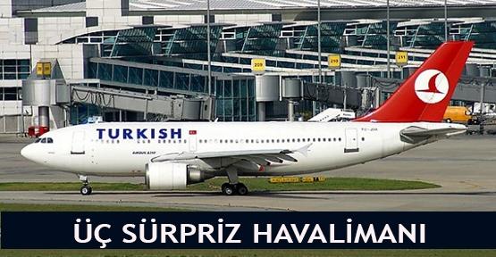 Üç sürpriz havalimanı