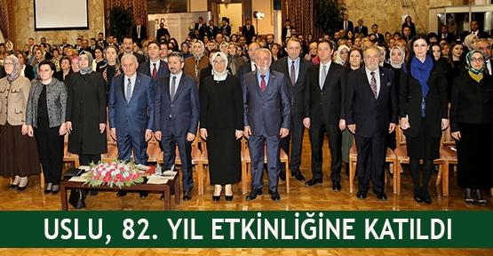 Uslu, 82. yıl etkinliğine katıldı
