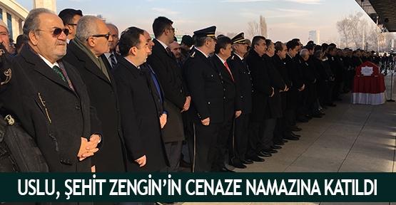 Uslu, Şehit Zengin'in cenaze namazına katıldı