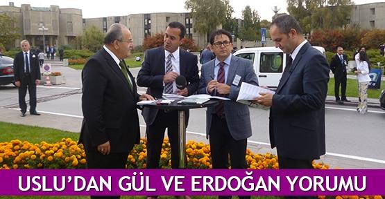 Uslu'dan Gül ve Erdoğan yorumu