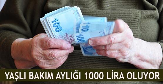 Yaşlı bakım aylığı 1000 lira oluyor
