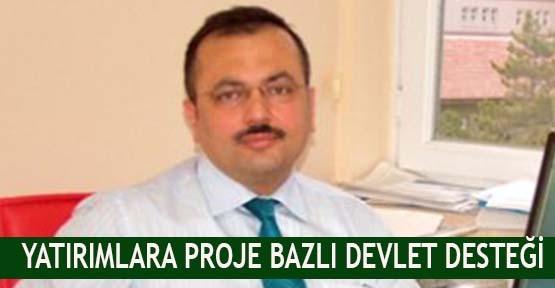 Yatırımlara proje bazlı devlet desteği
