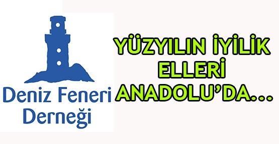 Yüzyılın iyilik elleri Anadolu'da...