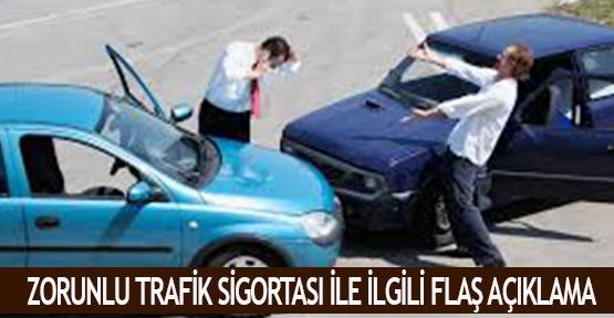 Zorunlu trafik sigortası ile ilgili flaş açıklama