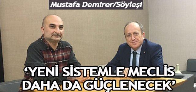 'YENİ SİSTEMLE MECLİS DAHA DA GÜÇLENECEK'